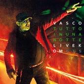 Tutto In Una Notte (Live Kom 015) von Vasco Rossi