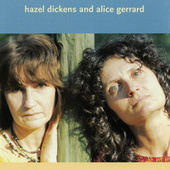 Hazel Dickens And Alice Gerrard by Various Artists