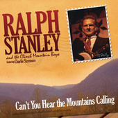 Can't You Hear The Mountains Calling de Ralph Stanley