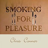 Smoking for Pleasure by Chris Connor