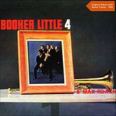 Booker Little 4 & Max Roach (Original Album plus Bonus Tracks - 1958) by Various Artists