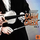 Cabin Creek, Vol. 2 by Ed Haley