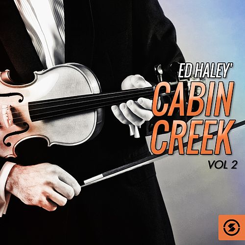 Cabin Creek, Vol. 2 by Ed Haley