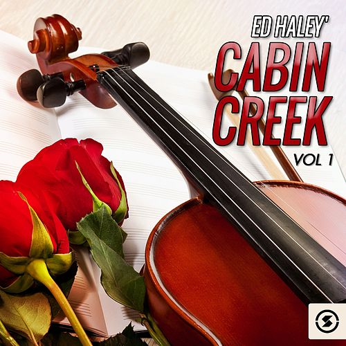 Cabin Creek, Vol. 1 by Ed Haley