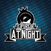 At Night by DJ Pure UK