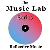 The Music Lab Series: Reflective Music by Various Artists