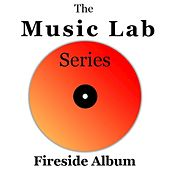 The Music Lab Series: Fireside Album by Various Artists