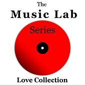 The Music Lab Series: Love Collection by Various Artists