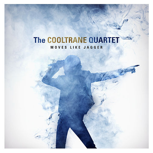 Moves Like Jagger by The Cooltrane Quartet
