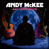 Art of Motion by Andy McKee
