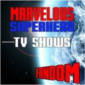 Marvelous Superhero TV Shows Fandom de Various Artists