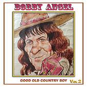 Good Old Country Boy, Vol. 2 by Bobby Angel