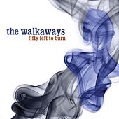 Fifty Left To Burn by The Walkaways