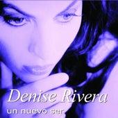 Un Nuevo Ser by Denise Rivera