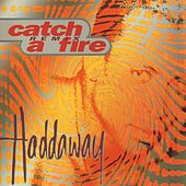 Catch A Fire - Remix von Haddaway