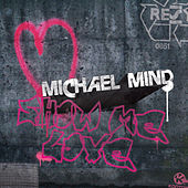 Show Me Love by Michael Mind
