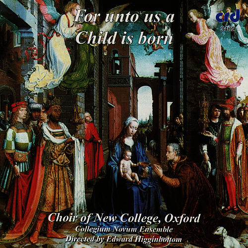 For Unto Us a Child is Born by The Choir Of New College Oxford