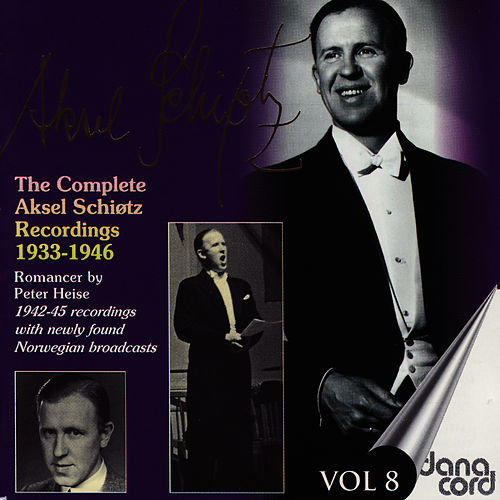 The complete Aksel Schiøtz Recordings 1933-1946 Vol 8 by Aksel Schiøtz