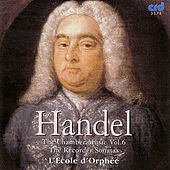 Handel: The Chamber Music Vol. VI - The Recorder Sonatas by L'Ecole d'Orphee
