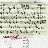 Machaut: Trio Subtilior by Trio Subtilior