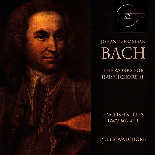 J.S. Bach: English Suites BWV 806-811 - Peter Watchorn by Peter Watchorn