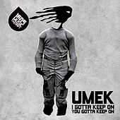 I Gotta Keep On, You Gotta Keep On von Umek