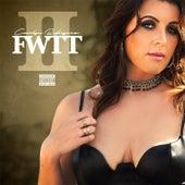 FWTT, Pt. 2 by Carolyn Rodriguez