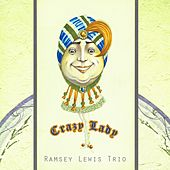 Crazy Lady by Ramsey Lewis