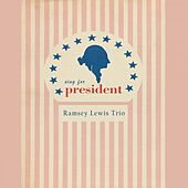 Sing For President von Ramsey Lewis