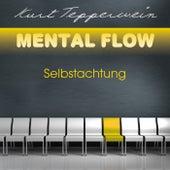 Mental Flow: Selbstachtung by Kurt Tepperwein