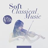 Soft Classical Music by Various Artists