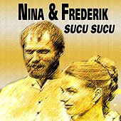 Sucu Sucu (24 Hits And Songs) de Nina & Frederik