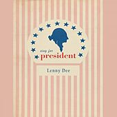 Sing For President by Lenny Dee