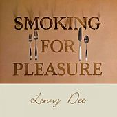 Smoking for Pleasure by Lenny Dee