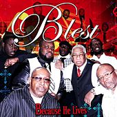 Because He Lives by Blest