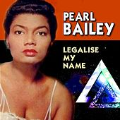 Legalise My Name (23 Hits And Sing-A-Longs) de Pearl Bailey