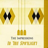 In The Spotlight de The Impressions