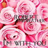 I'm with You by Robert Fairweather