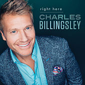 Right Here by Charles Billingsley