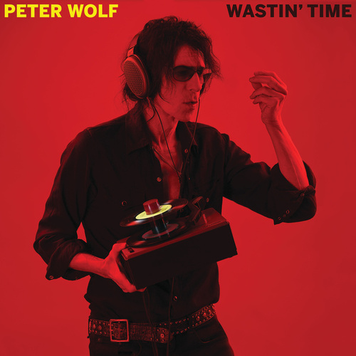 Wastin' Time by Peter Wolf