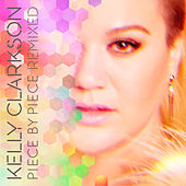 Piece By Piece Remixed by Kelly Clarkson