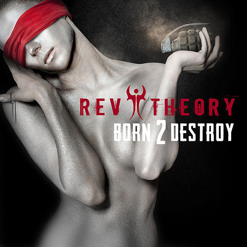 Born 2 Destroy by Rev Theory