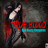 True Bood And Nasty Vampires de Various Artists