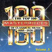 The Top 100 Masterpieces of Classical Music 1685-1928 Vol.5 von Various Artists