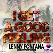 I Get a Good Feeling by Lenny Fontana