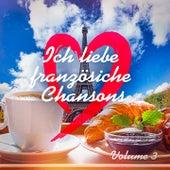 Ich liebe Französische Chansons, Vol. 3 de Various Artists