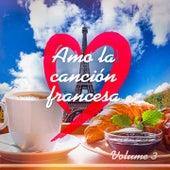 Amo la Canción Francesa, Vol. 3 de Various Artists