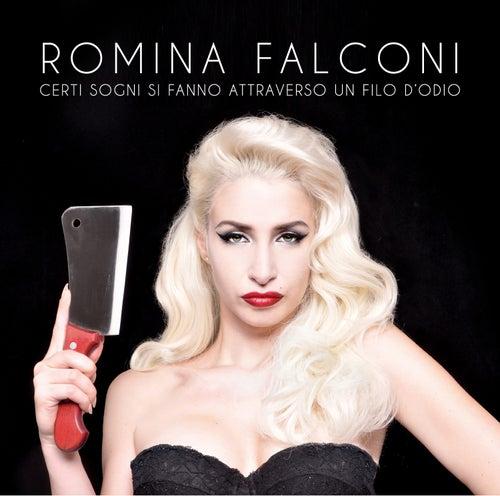 Certi Sogni si Fanno Attraverso Un Filo d'Odio di Romina Falconi