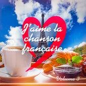 J'aime la Chanson Française, Vol. 3 de Various Artists