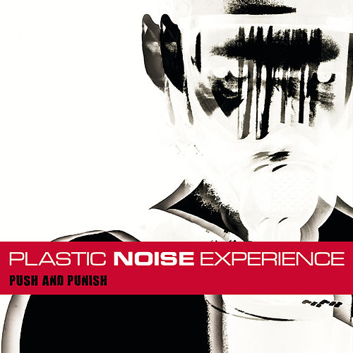 Push and Punish (Deluxe Edition) by Plastic Noise Experience
